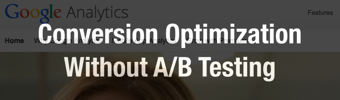 conversion optimization without A/B testing
